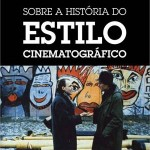 Sobre a historia do estilo cinematográfico
